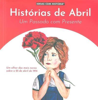 Histórias de Abril (Alunos de escolas do Concelho de Odivelas)