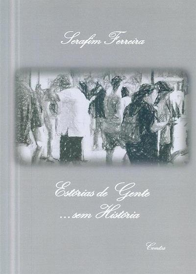Estórias de gente... sem história (Serafim Ferreira )