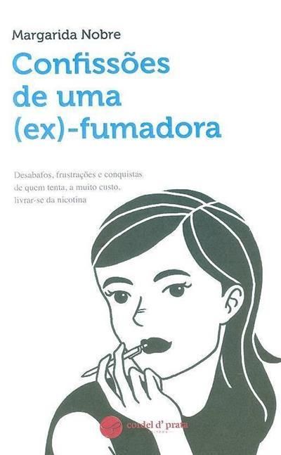 Confissões de uma (ex)-fumadora (Margarida Nobre)