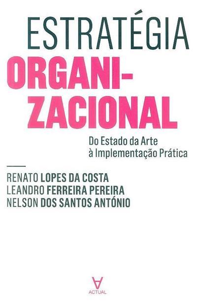 Estratégia organizacional (Renato Lopes da Costa, Leandro Ferreira Pereira, Nelson dos Santos António)