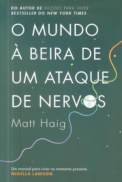 O mundo à beira de um ataque de nervos (Matt Haig)