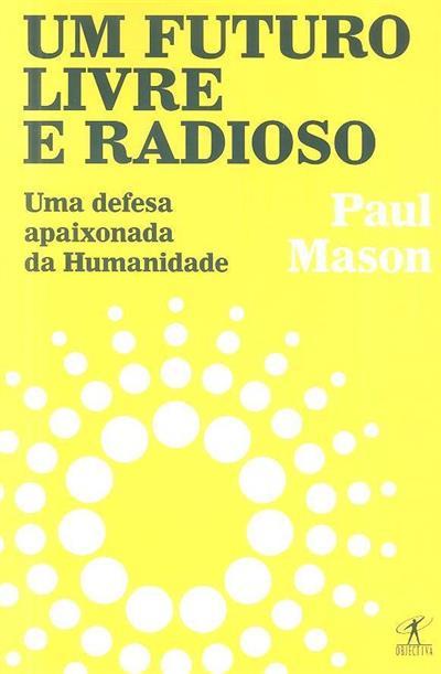 Um futuro livre e radioso (Paul Mason)