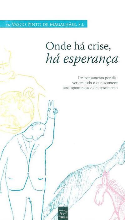 Onde há crise, há esperança (Vasco Pinto de Magalhães)