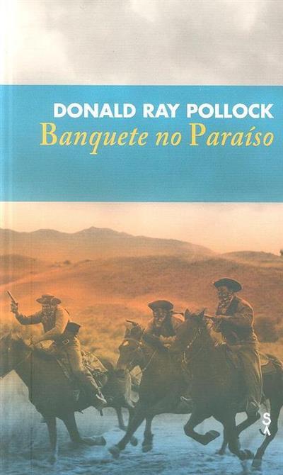 Banquete no paraíso (Donald Ray Pollock)