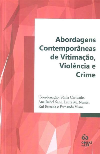 Abordagens contemporâneas de vitimação, violência e crime (coord. Sónia Andrade... [et al.])