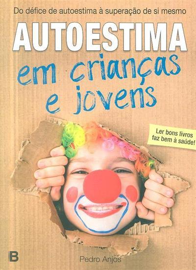 Autoestima em crianças e jovens (Pedro Anjos)