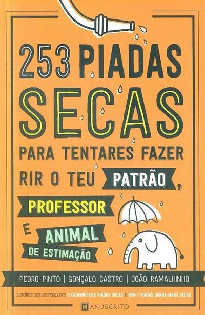 253 piadas secas (Pedro Pinto, Gonçalo Castro, João Ramalhinho)