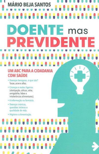 Doente mas previdente (Mário Beja Santos)