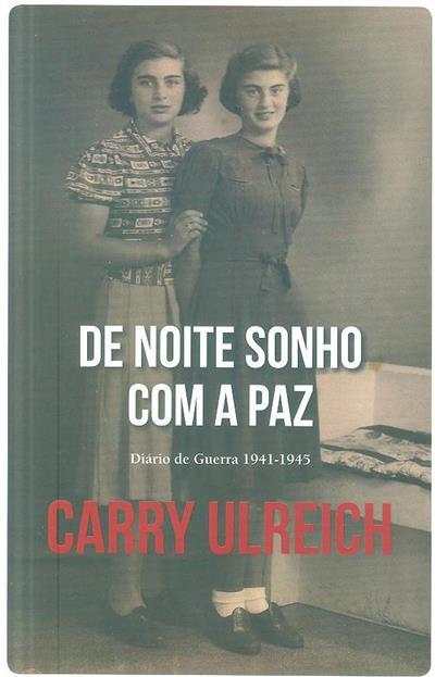 De noite sonho com a paz (Carry Ulreich)