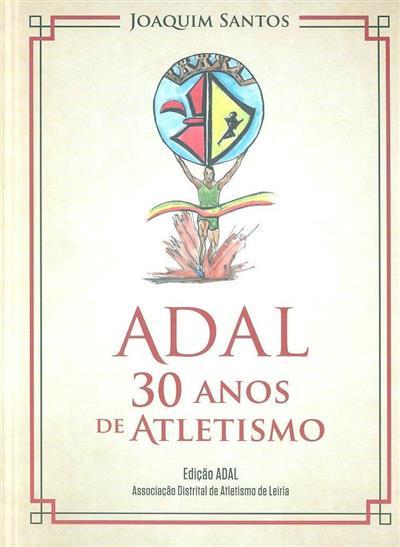 ADAL, 30 anos de atletismo (Joaquim Santos)