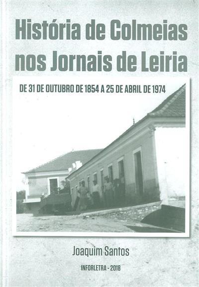 História de Colmeias nos jornais de Leiria (Joaquim Santos)