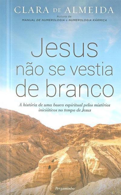Jesus não se vestia de branco (Clara de Almeida)
