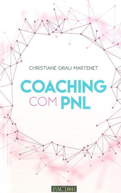Coaching com PNL (Christiane Grau Martenet)
