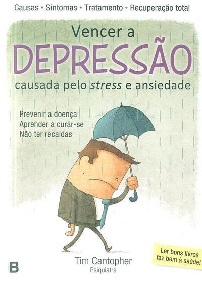 Vencer a depressão causada pelo stress e ansedade (Tim Cantopher)