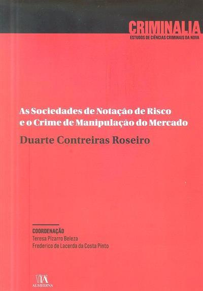 As sociedades de notação de risco e o crime de manipulação do mercado (Duarte Contreiras Roseiro)