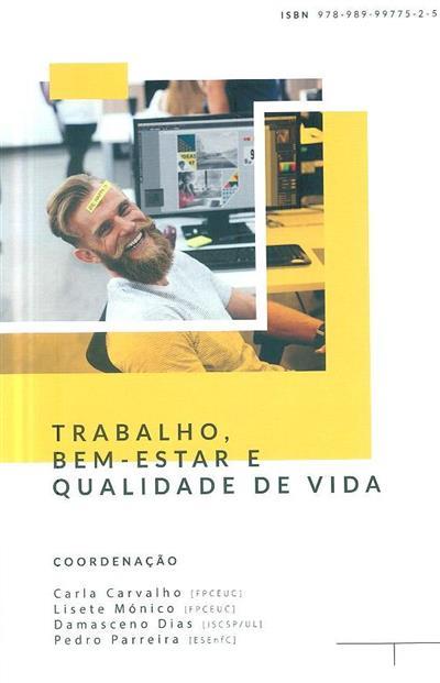 Trabalho, bem-estar e qualidade de vida (coord. Carla Carvalho... [et al.])