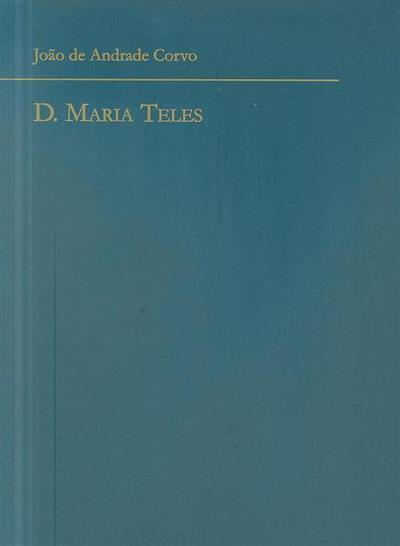D. Maria Teles (João de Andrade Corvo)