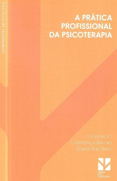 Aprática profissional da psicoterapia (coord. Constança Biscaia, David Dias Neto)