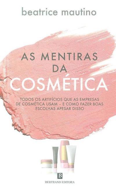 As mentiras da cosmética (Beatrice Mautino)