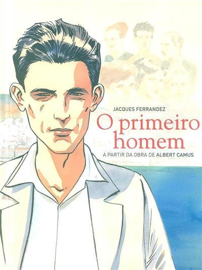 O primeiro homem (a partir da obra de Albert Camus) (Jacques Ferrandez)