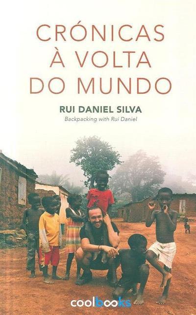 Crónicas à volta do mundo (Rui Daniel da Silva)