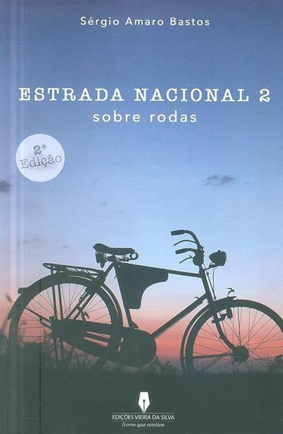 Estrada Nacional 2, sobre rodas (Sérgio Amaro Bastos)