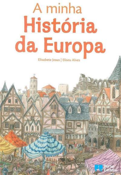 A minha história da Europa (Elisabete Jesus, Eliseu Alves)