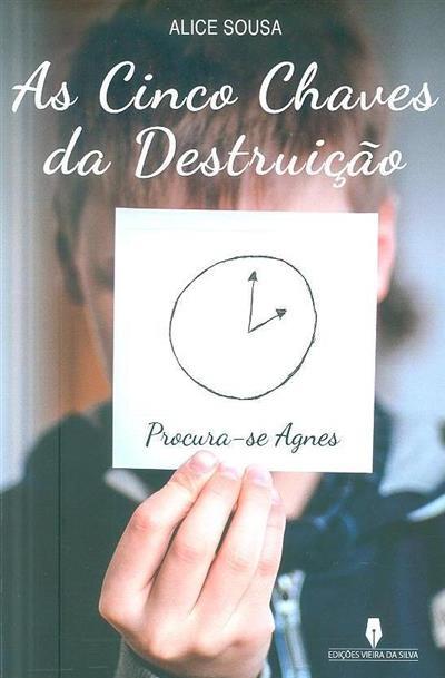 As cinco chaves da destruição (Alice Sousa)