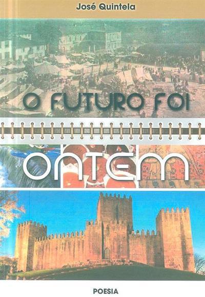 O futuro foi ontem (José Quintela)