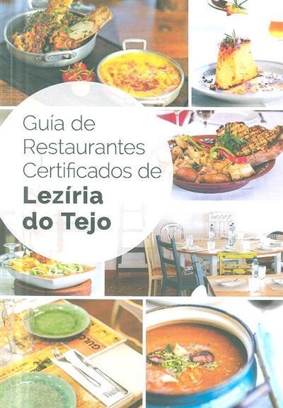 Guía de restaurantes certificados de Lezíria do Tejo (ed. y red. Entidade Regional de Turismo do Alentejo e Ribatejo)