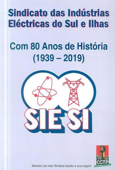 A história do Sindicato dos Electricistas do Sul que antecede o SIESI (Antero Gabão)