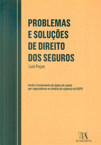 Problemas e soluções de direito dos seguros (Luís Poças)