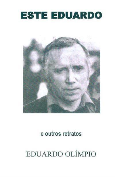 Este Eduardo e outros retratos (Eduardo Olímpio)