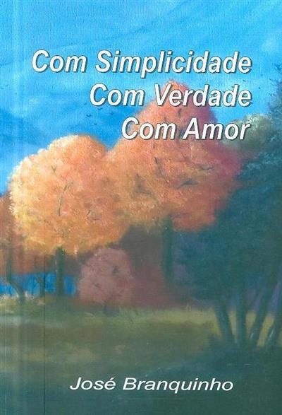 Com simplicidade, com verdade, com amor (José Branquinho)