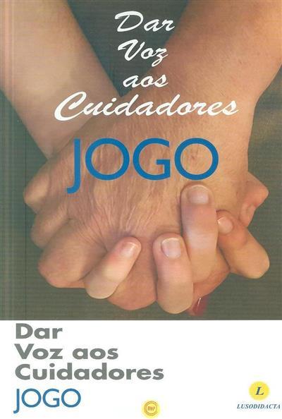 Dar vozes aos cuidadores (Carla Sílvia Fernandes, Margareth Angelo, Maria Manuela Martins)