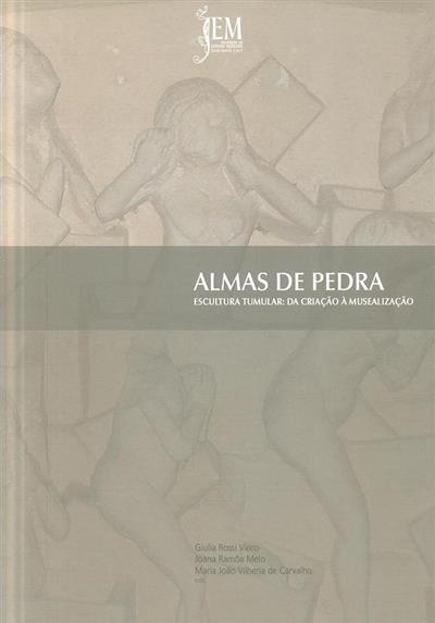 Almas de pedra (ed. Giulia Rossi Vairo, Joana Ramôa Melo, Maria João Vilhena de Carvalho)