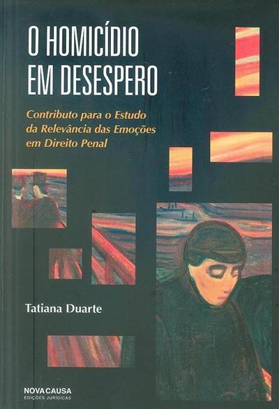 O homicídio em desespero (Tatiana Duarte)