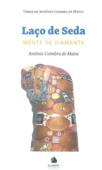 Laço de seda, mente de diamante (António Coimbra de Matos)