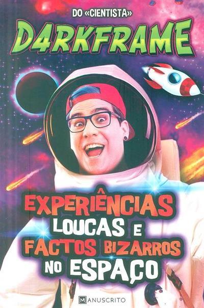 Experiências loucas e factos bizarros no espaço (D4rkFrame)