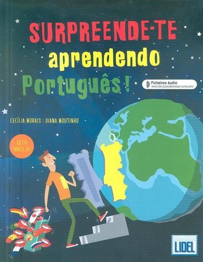 Surpreende-te aprendendo português! (Cecília Morais, Diana Moutinho)