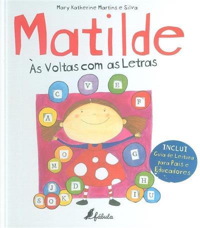 Matilde, às voltas com as letras (Mary Katherine Martins e Silva)