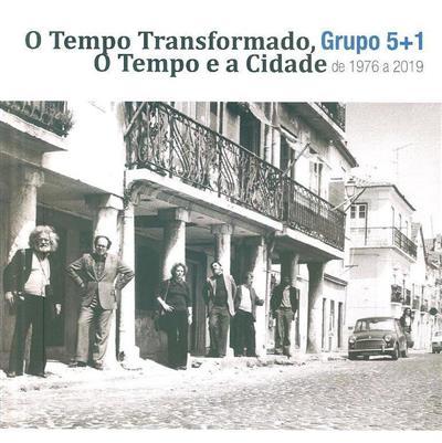 O tempo transformado, Grup 5+1 (conceção e ed. José Alexandre de São Marcos)
