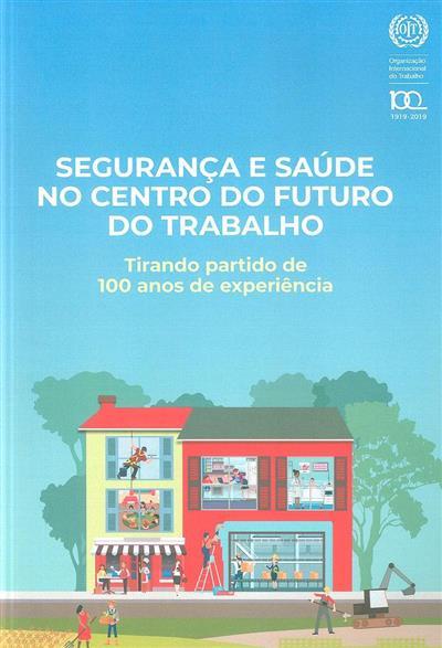 Segurança e saúde no centro do futuro do trabalho (OIT)