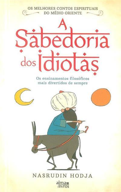A sabedoria dos idiotas (Nasrudin Hodja)