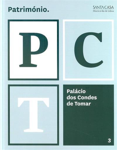 Palácio dos Condes de Tomar (autores João Miguel Simões... [et al.])