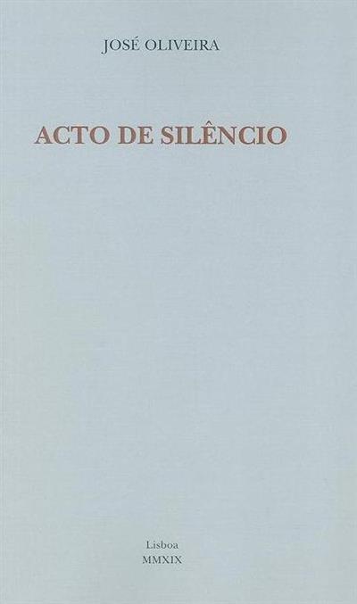 Acto de silêncio (José Oliveira)