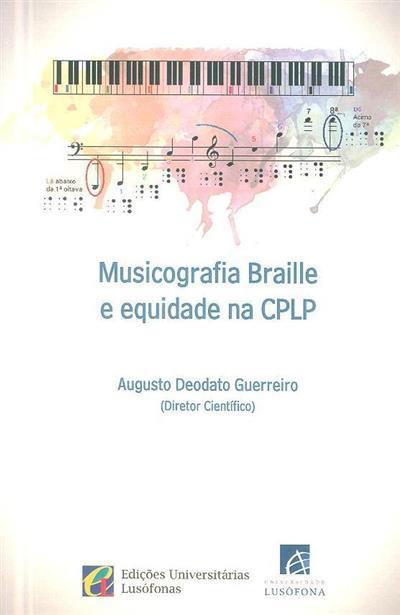 Musicografia braille e equidade na CPLP (dir. cient. Augusto Deodato Guerreiro)