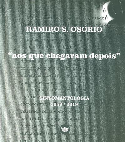 """""""Aos que chegaram depois""""; (Ramiro S. Osório)"""
