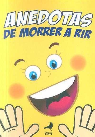 Anedotas de morrer a rir (ed. Maria José Mergulhão, Graça Borges da Silva)
