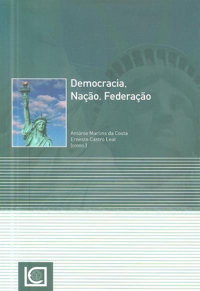 Democracia, nação, federação (coord. António Martins da Costa, Ernesto Castro Leal)